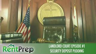 Podcast #181 - Landlord Court - Security Deposit Pudding