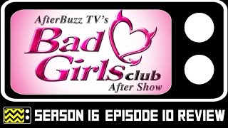 Bad Girls Club Season 16 Episode 10 Review & Discussion | AfterBuzz TV