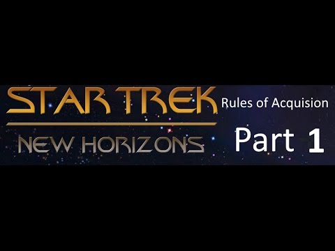 Stellaris - New Horizons Mod - Rules of Acquisition - Part 1
