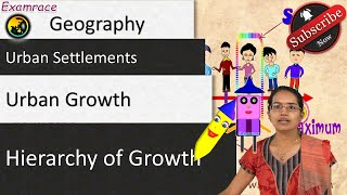 Urban Settlements, Urban Growth and Hierarchy of Growth: Fundamentals of Geography