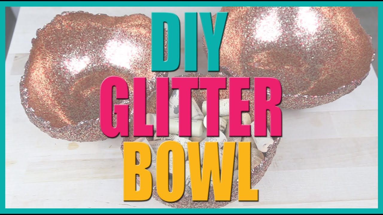 Diy glitter bowl youtube for Glitter balloon bowl