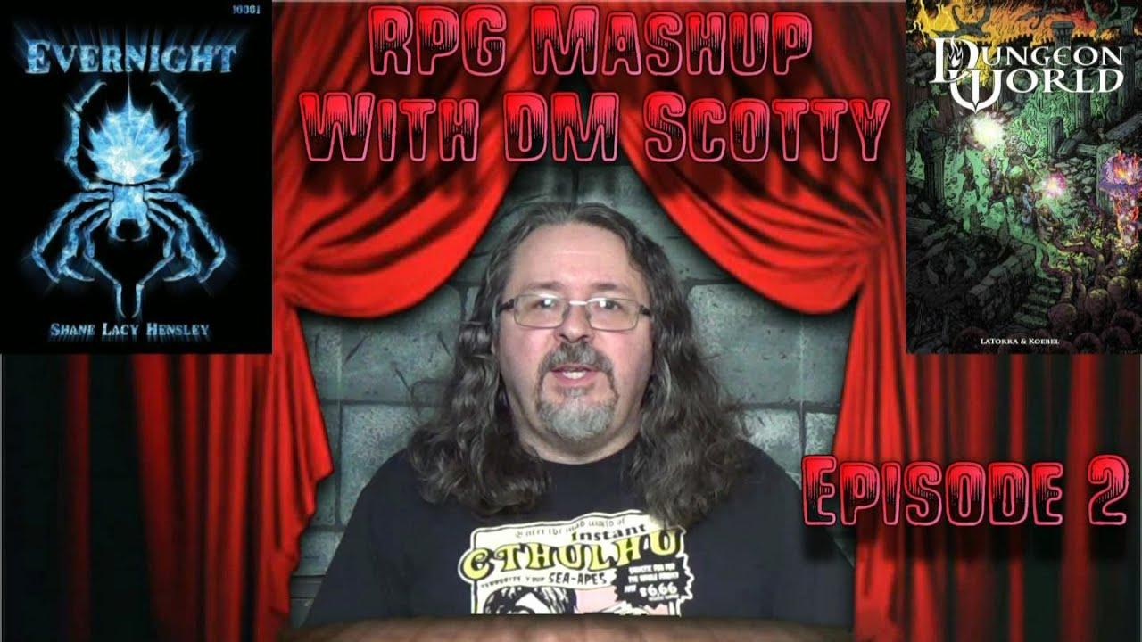 RPG Mashup DUNGEON WORLD & EVERNIGHT with DM Scotty (Ep#2)