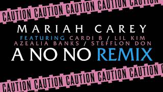 "Mariah Carey (ft/ Cardi B, Lil' Kim, Azealia Banks, Stefflon Don) - ""A No No"""