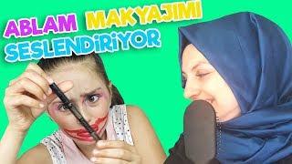 ABLAM MAKYAJIMI SESLENDİRİYOR  :))  | Fenomen Tv