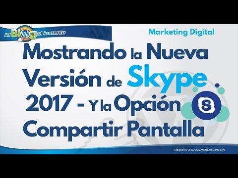 Mostrando la Nueva Versión de Skype App 2017 - Y la Opción Compartir Pantalla