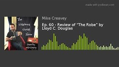"""Ep. 60 - Review of """"The Robe"""" by Lloyd C. Douglas"""
