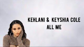 Kehlani & Keyshia Cole - All Me (Lyrics)