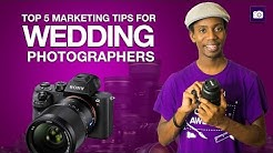 Top 5 Marketing Tips for Wedding Photographers