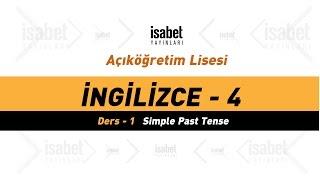 AÖ 10 Sınıf İngilizce 4 – Ders 1 – Simple Past Tense
