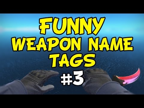 FUNNY WEAPON NAME TAGS #3 - CS:GO
