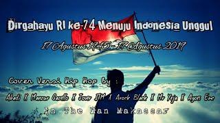 #cover #versi #hip #hop  Dirgahayu RI ke 74 Menuju Indonesia Unggul [ Official Video Lyric]