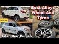 How To Upsize | Alloy Wheels & Tyres | For Creta And Swift Car | 15'' & 17'' | Jalandhar, Punjab