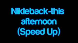 Nickleback - This afternoon (speed)
