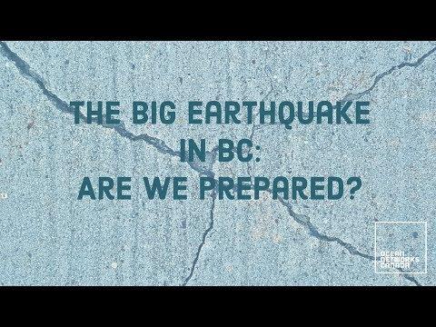 The Big Earthquake in BC -  Are we prepared?