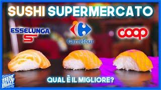Sushi del SUPERMERCATO - Qual è il migliore?