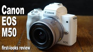 Canon EOS M50 review - first looks