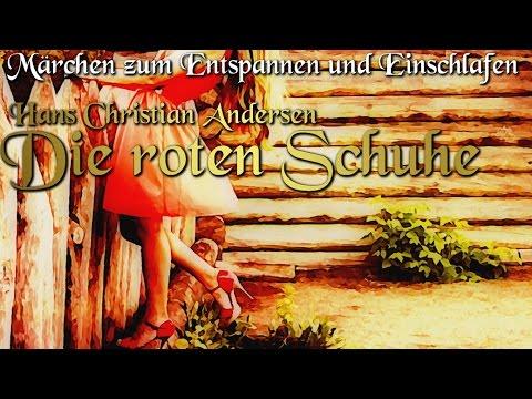 Die roten Schuhe von Hans Christian Andersen (Hörbuch deutsch) Märchen zum Einschlafen