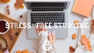 Stress-Free Studying 📚 - An Indie/Folk/Pop Playlist | Vol. 2