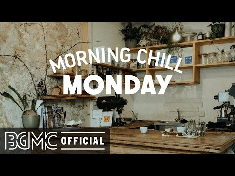MONDAY MORNING CHILL JAZZ: Sweet Morning Music - Jazz Cafe & Bossa Nova for Positive Day