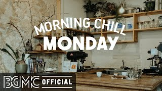 MONDAY MORNING CHILL JAZZ: Sweet Morning Music - Jazz Cafe & Bossa Nova for Positive Day