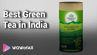 10 Best Green Tea in India 2018 with Price