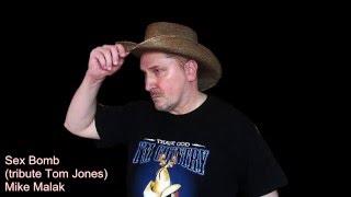 Mike Malak -Sex Bomb (tribute Tom Jones, r&b, lyrics)