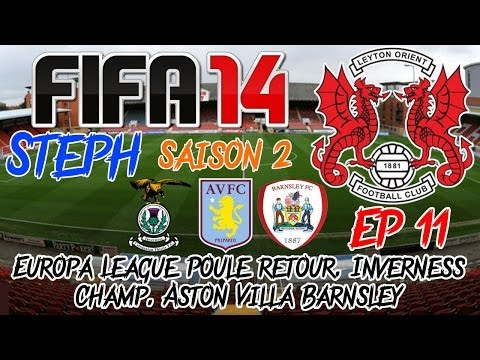 FIFA 14 - Carrière S2 - Leyton Orient Ep11 - EL. Inverness Champ. Aston Villa Barnsley - Let's Play