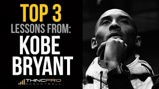 Top 3 - Basketball Lessons From THE BLACK MAMBA: Kobe Bryant (How to WIN at The Game Of Basketball)