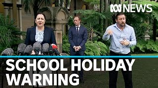 Qld Premier Warns Parents About Travelling During Upcoming School Holidays | Abc News