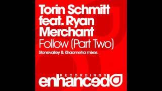 Torin Schmitt feat. Ryan Merchant - Follow You (Stonevalley & Khaomeha Uplifting Remix)