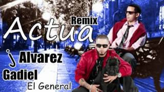 J Alvarez Ft.Gadiel - Actua Remix