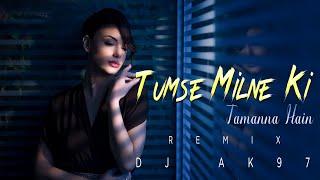 Tumse Milne Ki Tamanna Hain (Remix) - Dj AK97