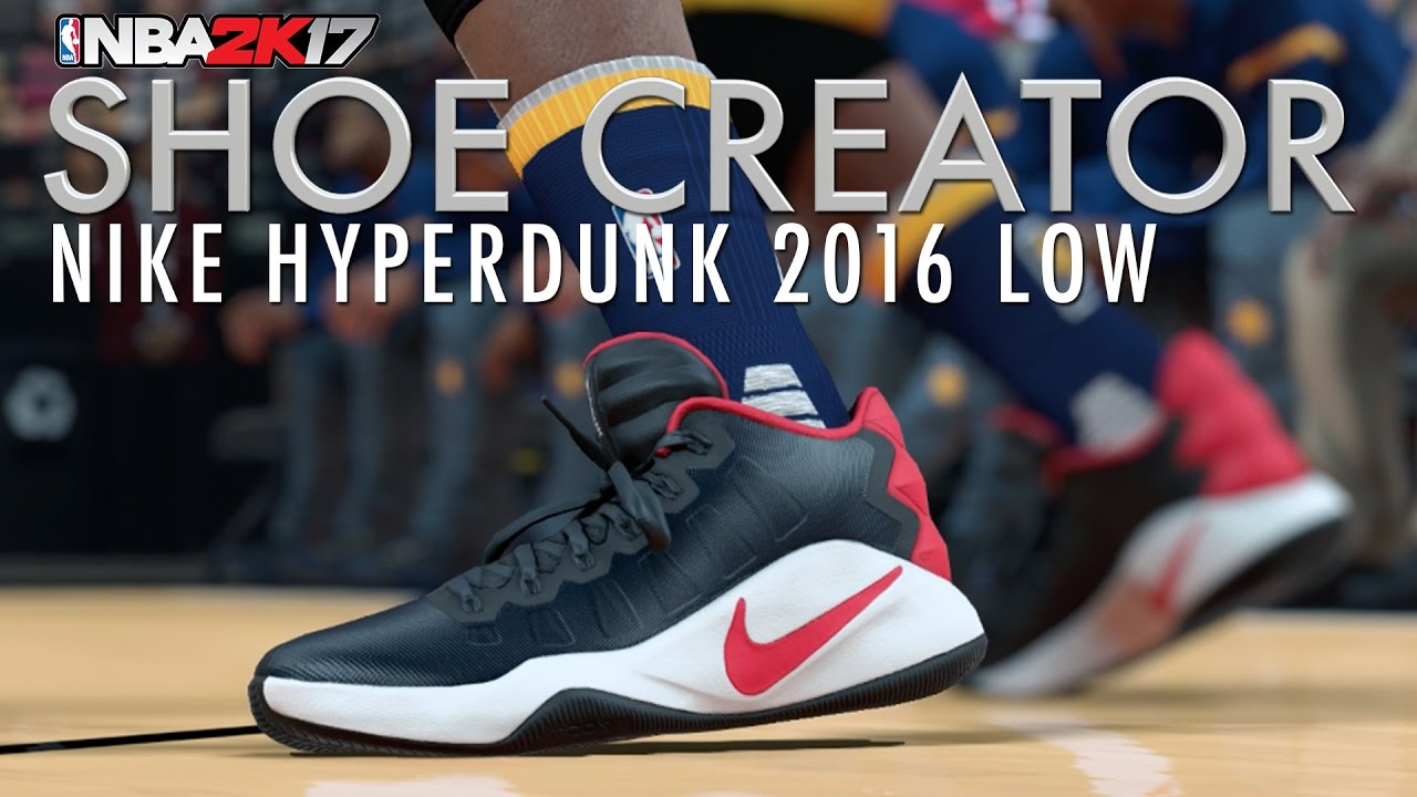 buy online 3b3ff 70b22 NBA 2K17 Shoe Creator  Nike Hyperdunk 2016 Low