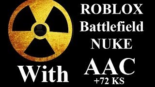 ROBLOX Battlefield 72 KS NUKE with AAC by Wozzeh