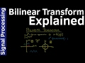 Signal Processing - 14 Bilinear Transform - Explained