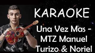 KARAOKE Una Vez Más - MTZ Manuel Turizo & Noriel