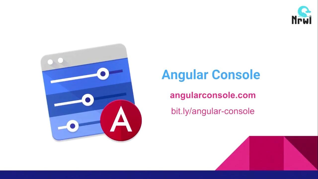 Introducing Angular Console