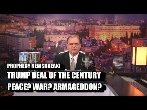 TRUMP DEAL OF CENTURY: Peace? War? Armageddon?