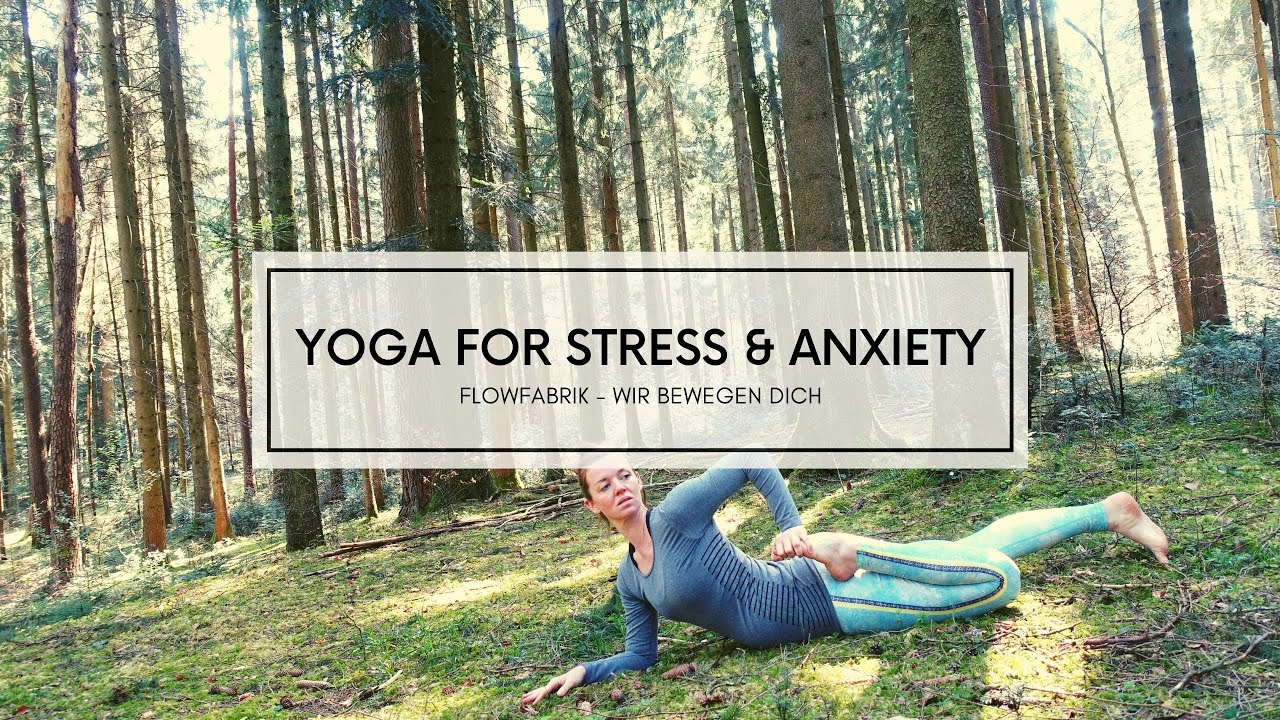 VIDEO: YOGA   ANXIETY & STRESS RELEASE   30 minutes