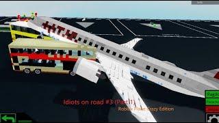 Скачать Idiots On Road 3 Part 1 Roblox Plane Crazy Edition