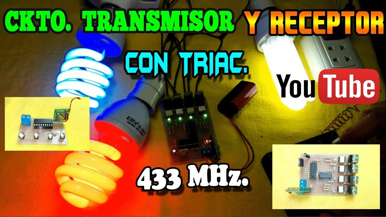 Circuito Emisor Receptor : Circuito transmisor y receptor a distancia con triacs mhz