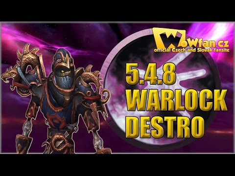 31. WoW mop 5.4.8 - Warlock Destruction PVP guide 1/3 CZ