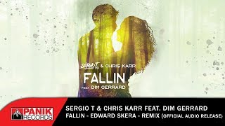 Sergio T &amp Chris Karr Feat Dim Gerrard - Fallin (Edward Skera Remix) - Official Audio R ...