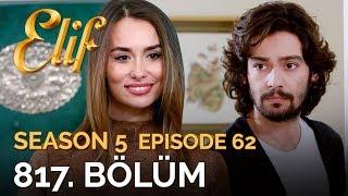 Elif 817. Bölüm | Season 5 Episode 62