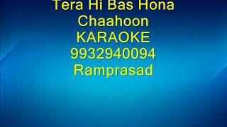 Tera Hi │Bas Hona │Chaahoon │Karaoke │9932940094