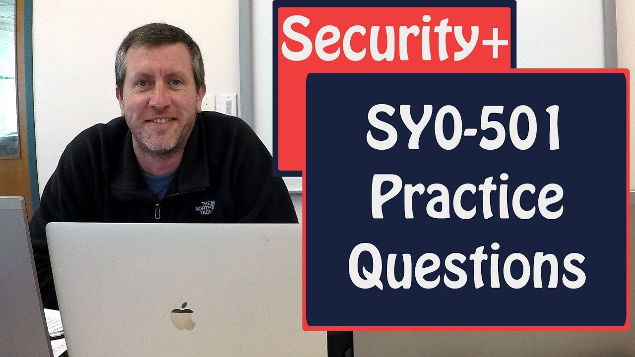 Comptia Security Plus Practice Questions Sy0 501 Youtube