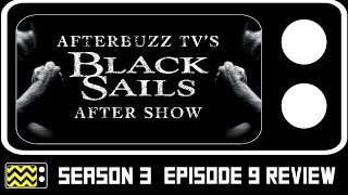 Black Sails Season 3 Episode 9 Review & After Show | AfterBuzz TV