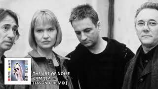 Art Of Noise - Camilla (Jason C Remix)