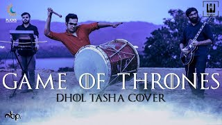 Game of Thrones | DHOL-TASHA Cover | Indian Version