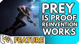 Prey - Proof That Video Game Reinvention Works